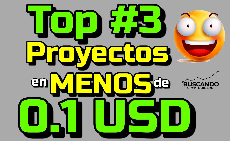 En este momento estás viendo 🔥Top 3 Proyectos debajo de 0.1 USD !!!  #OFERTAS 😱