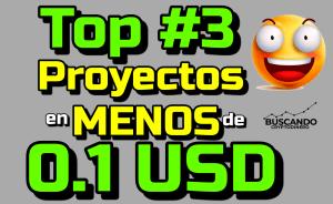 Lee más sobre el artículo 🔥Top 3 Proyectos debajo de 0.1 USD !!!  #OFERTAS 😱