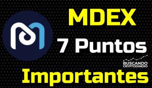 Lee más sobre el artículo MDEX ➤ 7 Puntos importantes a tomar en cuenta !!!