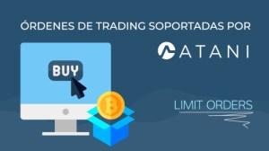 Lee más sobre el artículo ATANI: ¿Qué es una Limit Order?