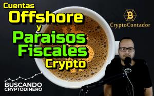 Lee más sobre el artículo ☕️ Cuentas Offshore y Paraísos Fiscales para Crypto Inversores: con Cryptocontador: Cafe y Crypto