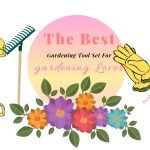 Gardening Tool Set –  A Gift For Garden Lovers