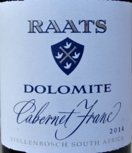 Raats Dolomite Cabernet Franc 2014; elegant, spicy and succulent black fruit flavours; like a ripe claret. A star from Stellenbosch by Bruwer Raats; brilliant wine maker: excellent value
