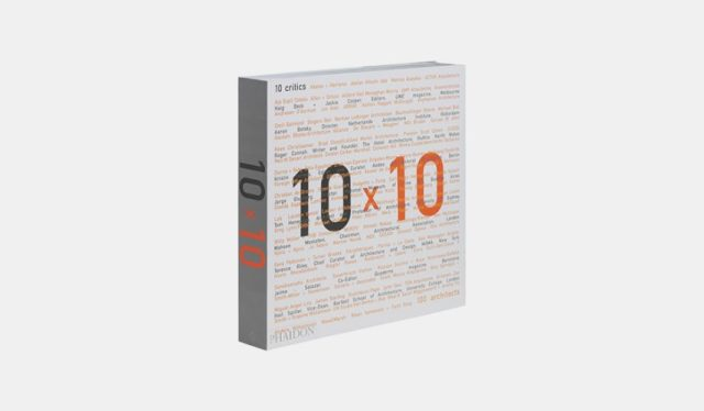 Phaidon Press Editors: 10 x 10 Architecture- Architecture Books