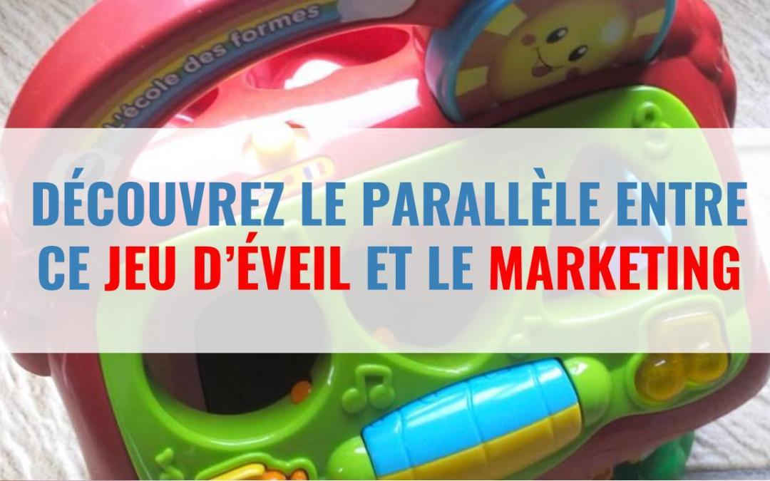 Découvrez le parallèle entre ce jeu d'éveil et le marketing : la communication est un jeu d'enfant !