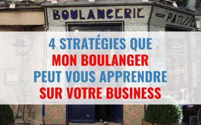 4 stratégies que mon boulanger peut vous apprendre sur le business