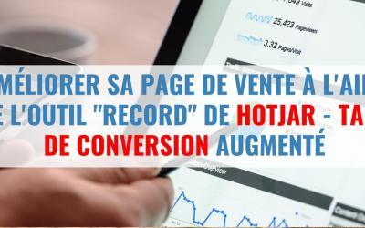Améliorer sa page de vente à l'aide de l'outil «Record» de Hotjar – Taux de conversion augmenté