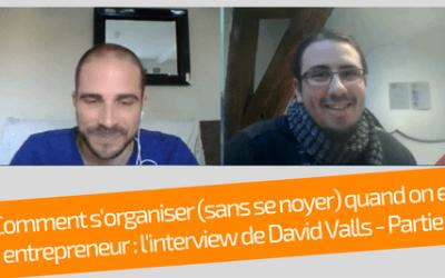 Comment s'organiser et être plus efficace quand on est entrepreneur ? Découvrez mon interview réalisée par Benjamin Vauris