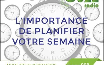 Chronique : L'importance de planifier votre semaine