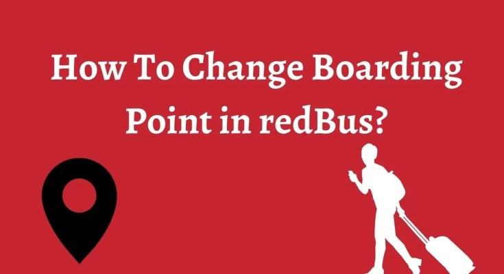 How To Change Boarding Point in redBus?