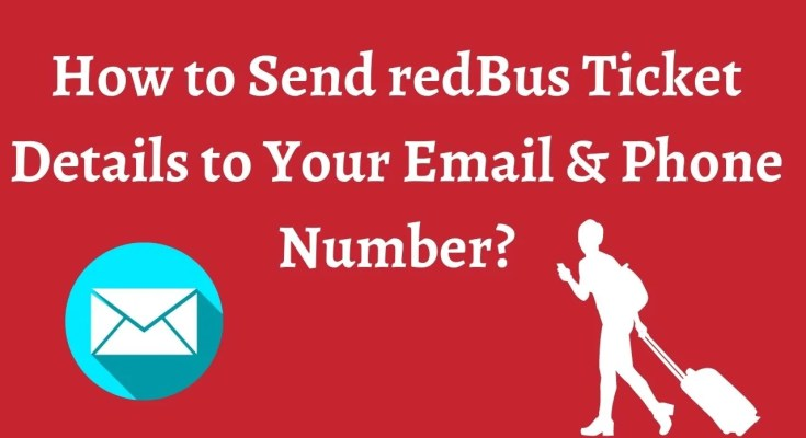 How to Send redBus Ticket Details to Your Email & Phone Number?