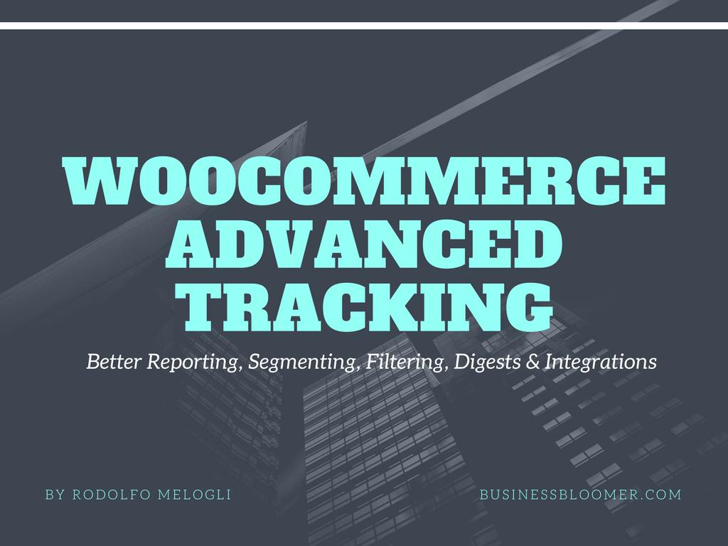 Advanced WooCommerce Tracking: Analytics, Reports, Exports, Segmentation