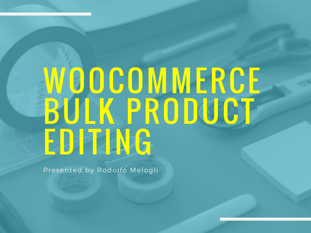 WooCommerce: How to Bulk Edit Products?