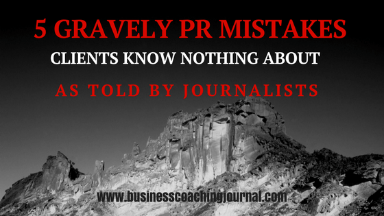 5 Gravely PR mistakes clients know nothing about