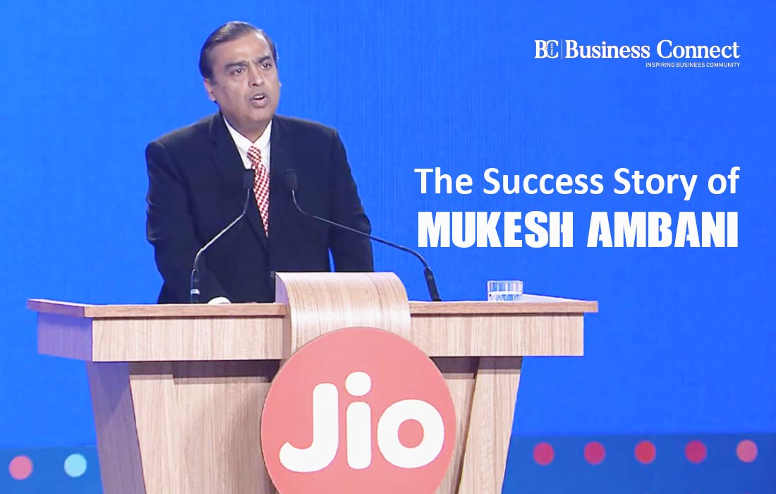 the sucess story of Mukesh Ambani-Business Connect
