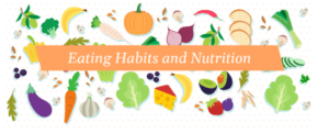 Eating Habits and Nutrition