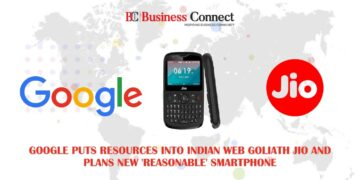 Google puts resources into Indian web goliath Jio and plans new 'reasonable' Smartphone - Business Connect