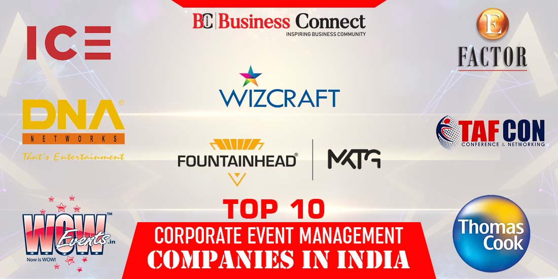 Top 10 Corporate Event Management Company In India - Business Connect