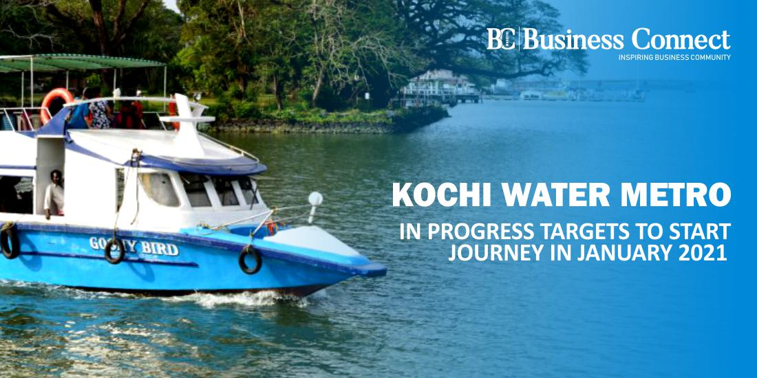 Kochi Water Metro in Progress: Targets to Start Journey in January 2021