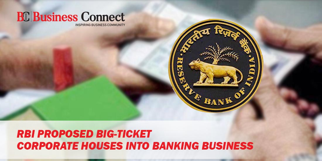 RBI Proposed Big-Ticket Corporate Houses into Banking