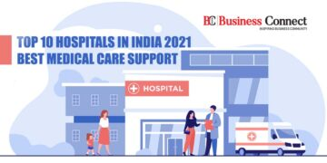 Top 10 Hospitals in India 2021: Best Medical Care Support