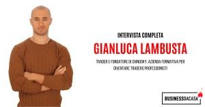 Intervista a Gianluca Lambusta: trader e fondatore di Chinooky