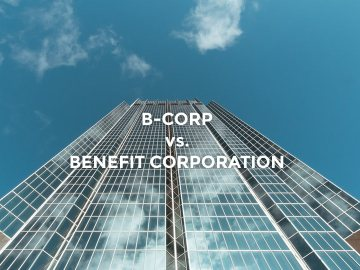 what is a b corp what is a benefit company what is the difference - What is a B-Corp? What is a Benefit company? What is the difference?