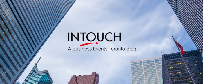 INTOUCH Business Events Torotnto Blog