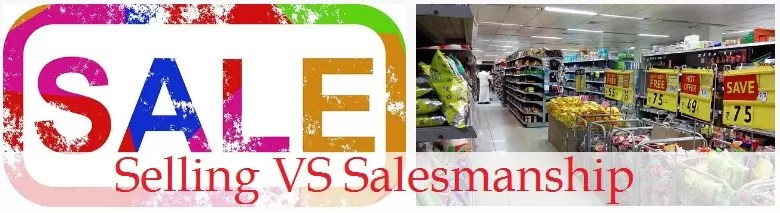 Difference between Selling and Salesmanship