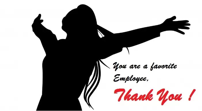 You are a favorite Employee, Thank You !