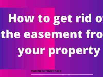 How to get rid of the easement from your property