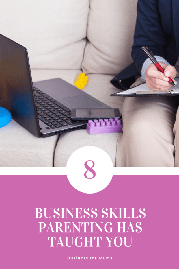 8 business skills parenting has taught you