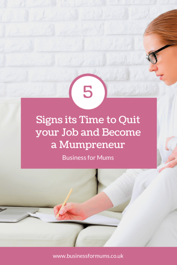 5 signs it's time to quite your job and become a mumpreneur