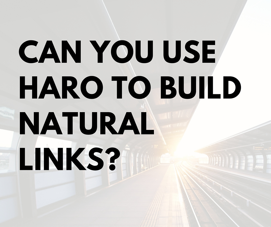 Can You Use Haro To Build Natural Links?  Bgdm