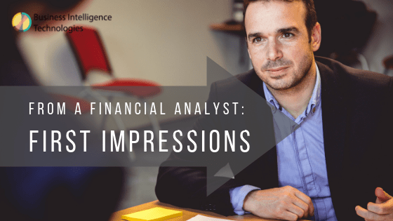 From a Financial Analyst: First Impressions of Business Intelligence Technologies