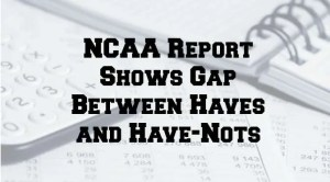 NCAA Report Shows Gap Between Haves and Have-Nots