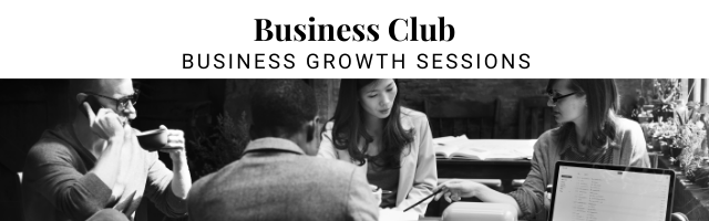 Business Club- Business Growth Sessions