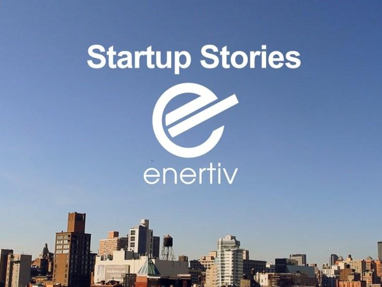 "Startup Stories – Enertiv ""Transforming an Industry"""