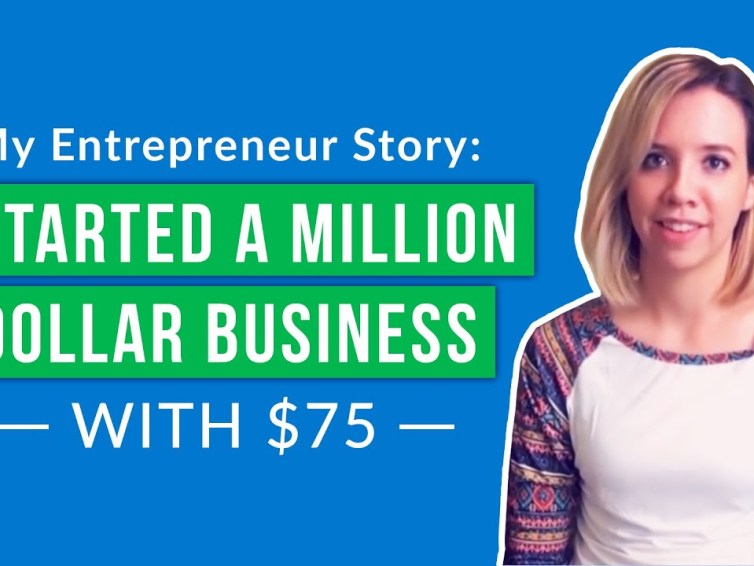 My Entrepreneur Story: How I Grew a Million Dollar Business from $75