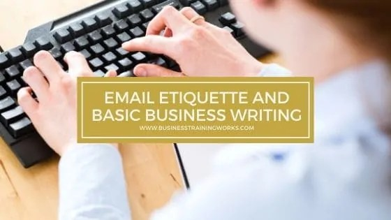 Email Etiquette and Business Writing Training