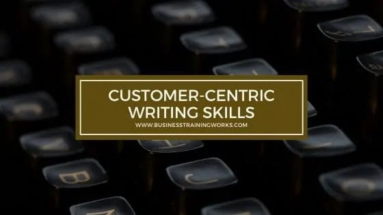 Customer-Centric Writing Skills Training