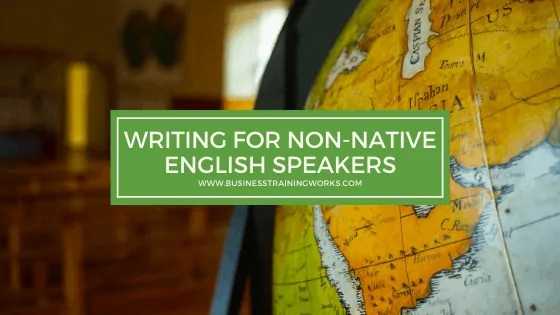 Business Writing Training for Non-Native Speakers