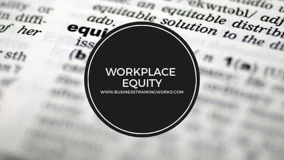 Workplace Equity