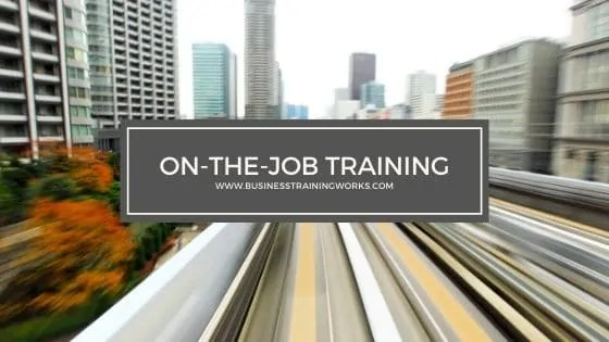 On-the-Job Training Skills