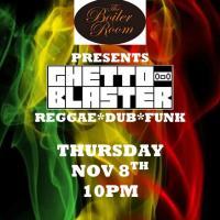 [GIGS] Ghetto Blaster @ The Boiler Room