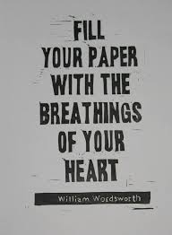 fill your paper with breathings of the heart