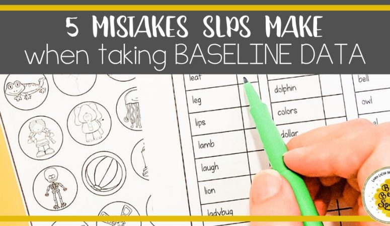 Speech Therapy Data Collection: 5 Mistakes when Taking Baselines