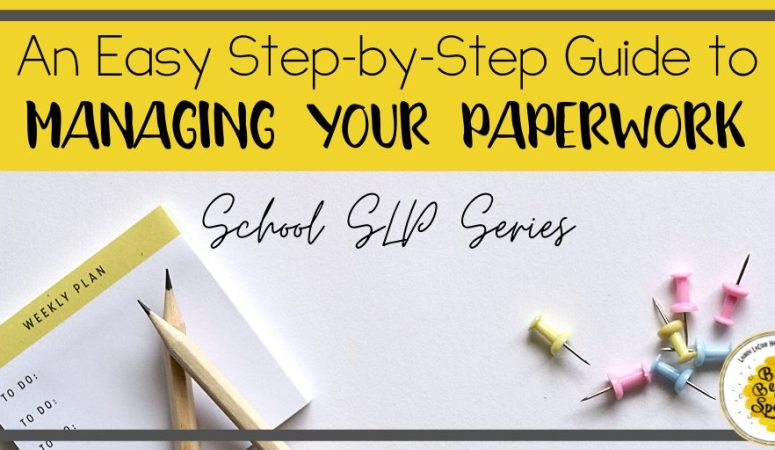 School SLP Series: An Easy Step-by-Step Guide to Managing Your Paperwork