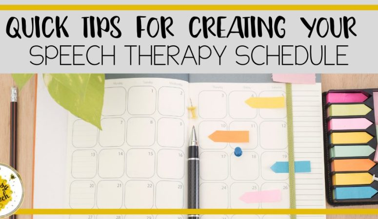 Quick tips for creating your perfect speech therapy schedule