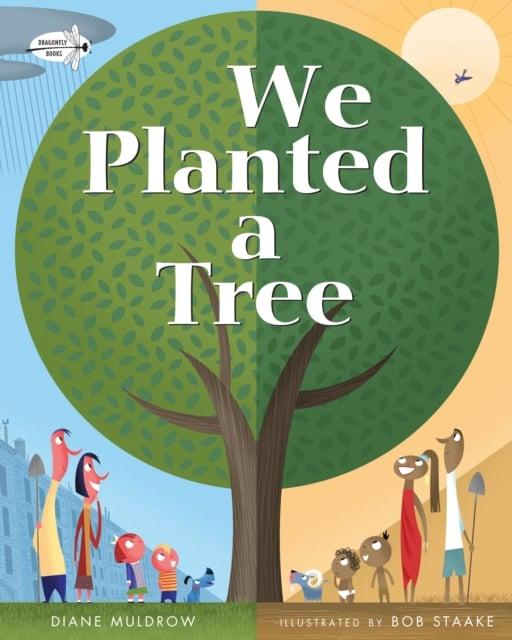 We Planted A Tree - Diane Muldrow